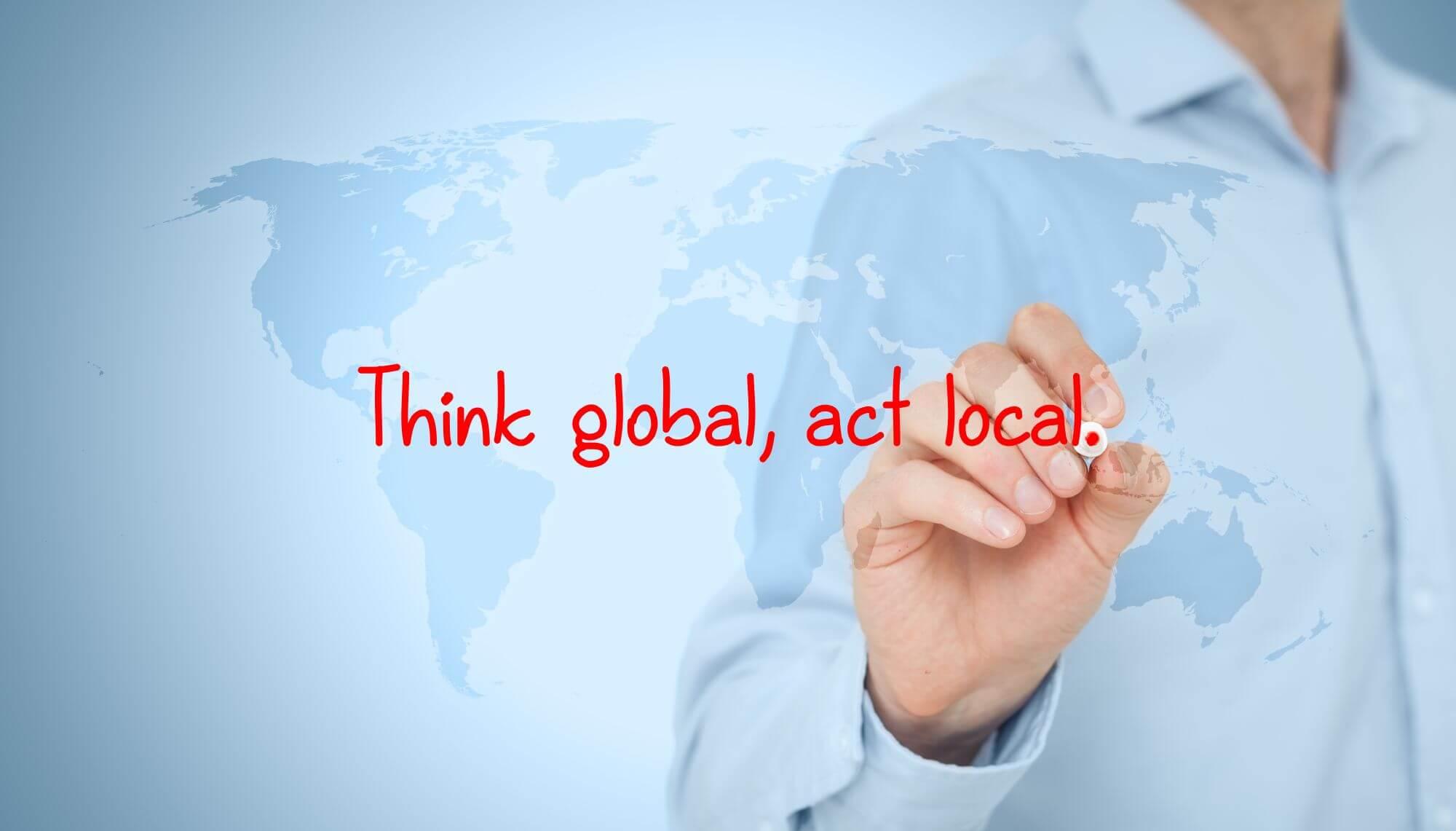 שלט: לחשוב גלובלי - להתמקד בלוקאלי